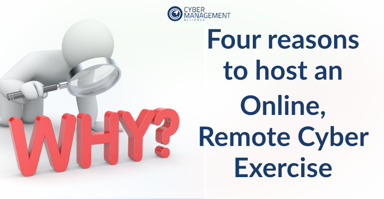 Four Reasons to Host A Remote Cyber Tabletop Exercise