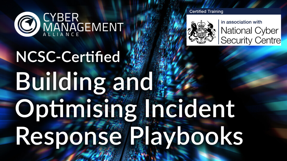 UK's NCSC certifies Incident Response Playbooks training from CM-Alliance