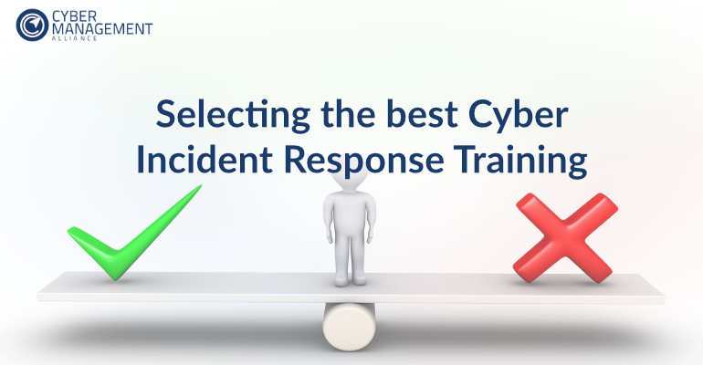 How to Chose the Cyber Incident Response Training that's right for you